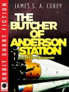 The Butcher of Anderson Station: A Story of The Expanse - James S.A. Corey