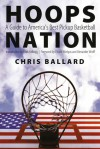 Hoops Nation: A Guide to America's Best Pickup Basketball - Chris Ballard, Chuck Wielgus, Clark Kellogg, Alexander Wolff