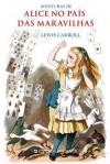 As Aventuras de Alice no País das Maravilhas - Lewis Carroll