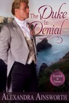 The Duke in Denial - Alexandra Ainsworth
