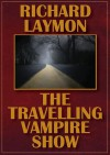 The Traveling Vampire Show - Richard Laymon, Bob Barnes