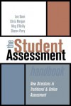 The Student Assessment Handbook: New Directions in Traditional and Online Assessment - Lee Dunn, Chris Morgan, Meg O'Reilly, Sharon Parry