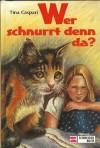 Wer Schnurrt Denn Da? - Tina Caspari, Ulrike Heyne