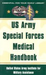 US Army Special Forces Medical Handbook: United States Army Institute for Military Assistance - U.S. Department of the Army