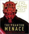 Star Wars: The Phantom Menace: The Expanded Visual Dictionary - David West Reynolds, Jason Fry