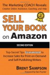 """Sell Your Book on Amazon: The Book Marketing COACH Reveals Top-Secret """"How-to"""" Tips Guaranteed to Increase Sales for Print-on-Demand and Self-Publishing Writers - Brent Sampson, Dan Poynter"""