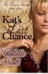 Kat's Last Chance: The Evans Family, Book Four - Collette Scott