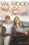 Rich Girl, Poor Girl - Val Wood