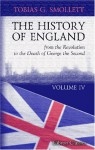 The History of England; From the Revolution in 1688, to the Death of George II - Designed as a Continuation of Hume - Vol IV - Tobias Smollett