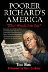 Poorer Richard's America: What Would Ben Say? - Tom Blair, Tom Brokaw