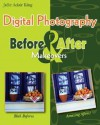 Digital Photography Before & After Makeovers - Julie Adair King