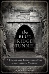 The Blue Ridge Tunnel: A Remarkable Engineering Feat in Antebellum Virginia - Mary E. Lyons