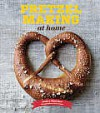 Pretzel Making at Home - Andrea Slonecker, Alex Farnum