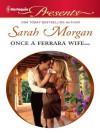 Once a Ferrara Wife - Sarah Morgan