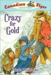 Crazy for Gold (Canadian Flyer Adventures) - Frieda Wishinsky, Dean Griffiths