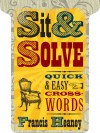 Sit & Solve® Quick & Easy Crosswords - Francis Heaney