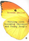 Working with Bereaved Children and Young People - Brenda Mallon