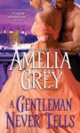 A Gentleman Never Tells (The Rogues' Dynasty #4) - Amelia Grey