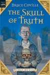The Skull of Truth - Bruce Coville, Gary A. Lippincott