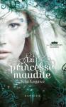 La princesse maudite (Les royaumes invisibles, #1) - Julie Kagawa