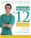 La secuencia de 12 segundos: ¡Reduce tu cintura en dos semanas! - Jorge Cruise