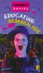 Educating Marmalade - Andrew Davies, John Laing