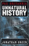 Unnatural History (Pax Brittania, #1) - Jonathan Green