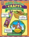 Bible Stories & Crafts: New Testament - Mary Tucker, Kim Rankin