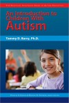 An Introduction to Children with Autism - Tammy Berry, Frances A. Karnes, Kristen R. Stephens