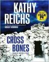 Cross Bones - Kathy Reichs, Michele Pawk