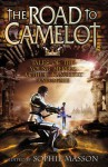 The Road to Camelot: Tales of the Young Merlin, Arthur, Lancelot and More - Sophie Masson