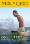 Onstuitbaar (Afrikaans edition) - Nick Vujicic