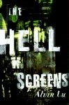 The Hell Screens - Alvin Lu
