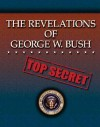 The Revelations of George W. Bush - Warhore Press, Warhore Press