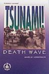 Tsunami!: Death Wave - Margo Sorenson, Larry Nolte, Kay Ewald