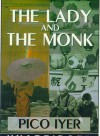 The Lady and the Monk: Four Seasons in Kyoto - Pico Iyer, Geoffrey Howard