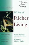 365 Days of Richer Living: A Daily Guidebook of Powerful, Inspiring, Affirmative Prayers and Meditations - Ernest Holmes, Raymond C. Barker