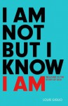 I Am Not But I Know I Am: Welcome to the Story of God - Louie Giglio