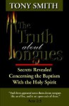 The Truth about Tongues - Tony Smith