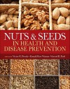 Nuts & Seeds in Health and Disease Prevention - Victor R. Preedy, Ronald Ross Watson, Vinood B. Patel