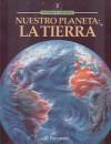 Nuestro Planeta: La Tierra - Parramon