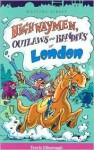 Highwaymen, Outlaws and Bandits of London - Travis Elborough