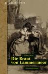 Die Braut von Lammermoor - Walter Scott, Wilhelm Sauerwein, Michael Klein
