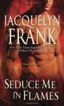 Seduce Me in Flames: A Three Worlds Novel (Three Worlds Novels) - Jacquelyn Frank
