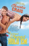 Texas Hold 'Em (Hotter In Texas #3) - Christie Craig