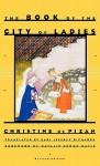 The Book of the City of Ladies - Christine de Pizan, Earl Jeffrey Richards, Natalie Zemon Davis