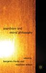 Anarchism and Moral Philosophy - Benjamin Franks, Matthew Wilson, Constantinos Athanasopoulos, Jamie Heckert