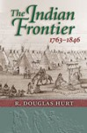 The Indian Frontier, 1763-1846 (Histories of the American Frontier) - R. Douglas Hurt, Howard R. Lamar, David J. Weber, William Cronon, Martin Ridge