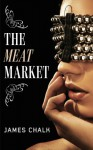 The Meat Market - James Chalk