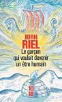 Le garçon qui voulait devenir un être humain - Jørn Riel, Susanne Juul, Bernard Saint Bonnet